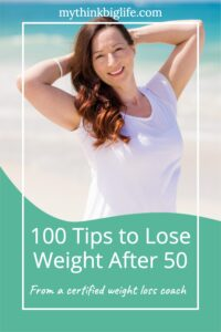 Here is my giant list of 100 Tips to Lose Weight After 50. These are what I do myself and what I teach my clients every day.  Don't fall for the lie that it's impossible to lose weight after 50! It is possible to lose weight and maintain a healthy weight after 50 and beyond.