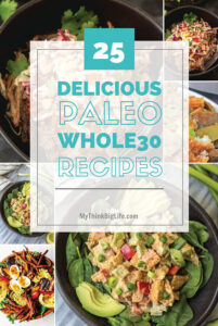 Healthy food can also be DELICIOUS food too! This is a list of 25 delicious healthy recipes that are good for your health too. As a bonus they are Whole30 and Paleo compliant.