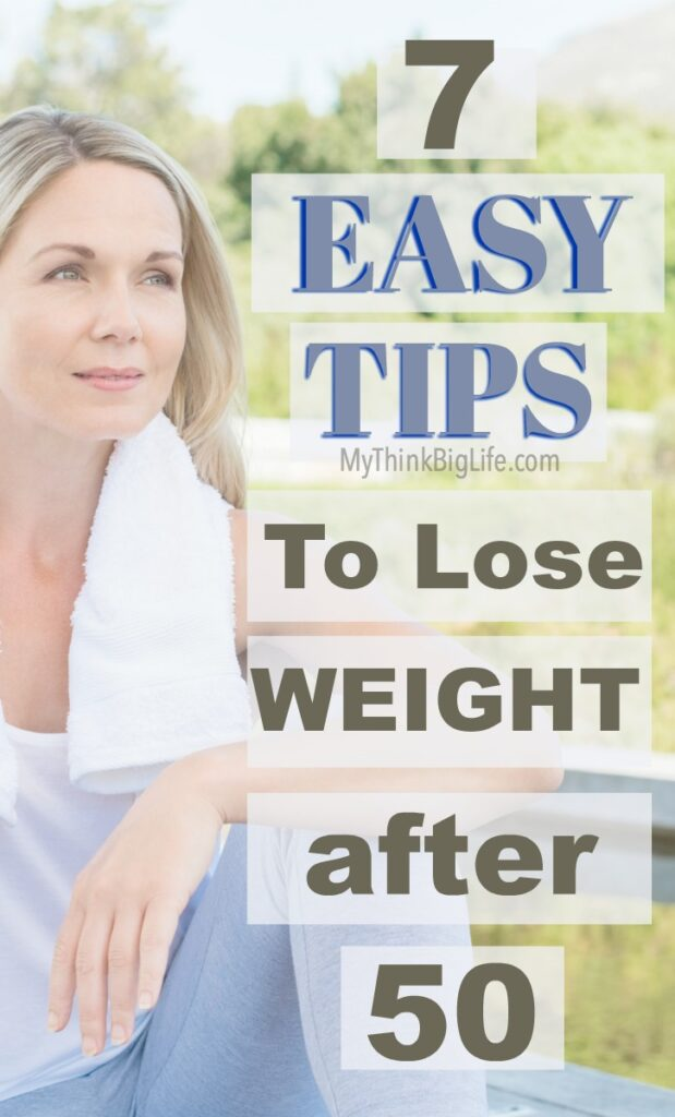 Here are seven easy tips to lose weight after 50. Any combination of these seven will help you not only to lose weight but to feel and look better too.