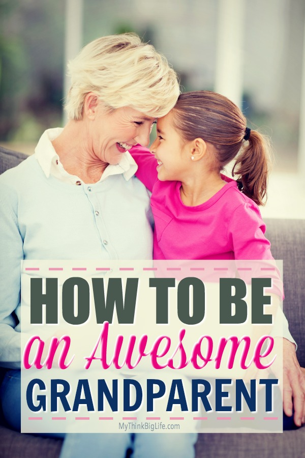 Here are 10 ways you can create a healthy, fun, and loving relationship with your grandchildren and their parents. This is how to be an AWESOME grandparent and create an unforgettable bond.