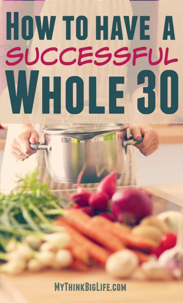 Thinking of doing Whole30? It's challenging—but so worth it. Completing a Whole 30 changed my life. Here's how to have a successful Whole 30.