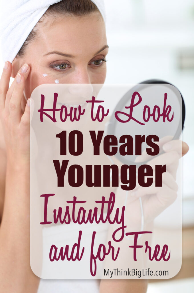 Here's how to look look 10 years younger, instantly, and for free. Use these tips before interviews, dates, presentations or any time you want to look better fast.