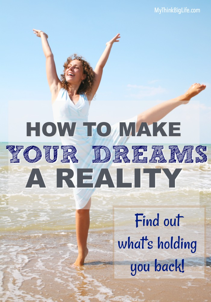 We are capable of more and most of us, myself included, know this with every fiber of our being. To make your dreams come true, you must identify what is really holding you back from making your dreams a reality.