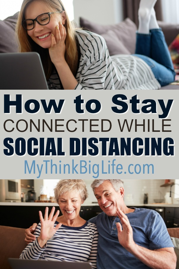It can seem overwhelming to stay connected while social distancing. You have to distance physically, but you can stay socially connected during this time!