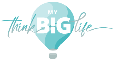 My Think Big Life