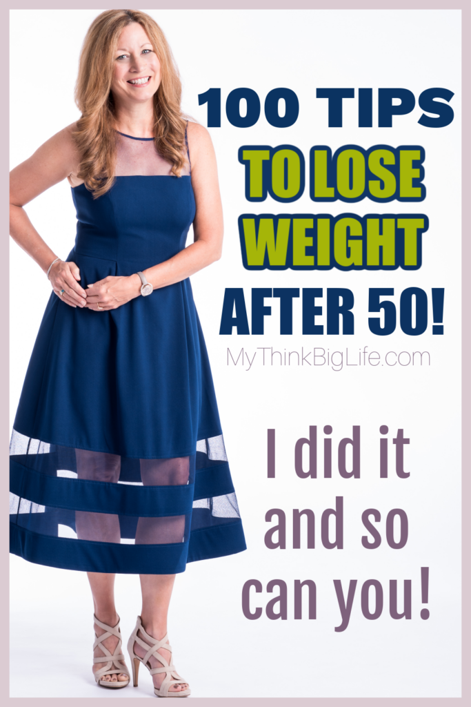 Here is my giant list of 100 Tips to Lose Weight After 50. These are what I do myself and what I teach my clients every day.