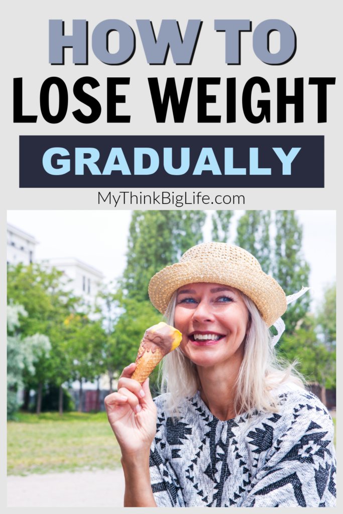 Learn how to lose weight gradually so you can have permanent success and results.