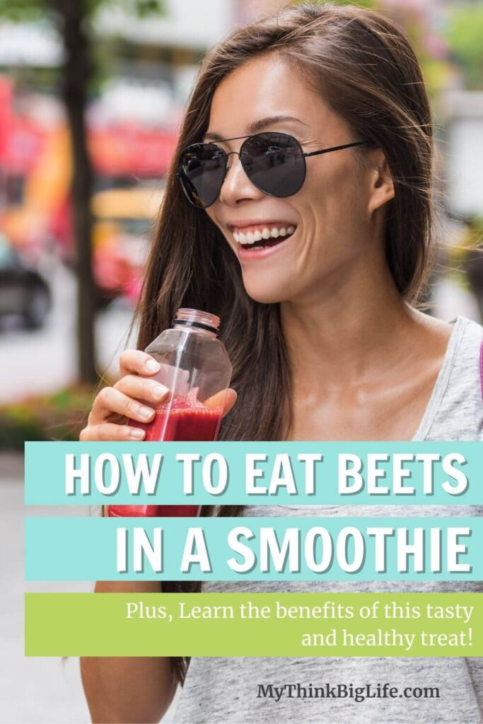 How to Eat Beets in a Smoothie (and Why You Want To)