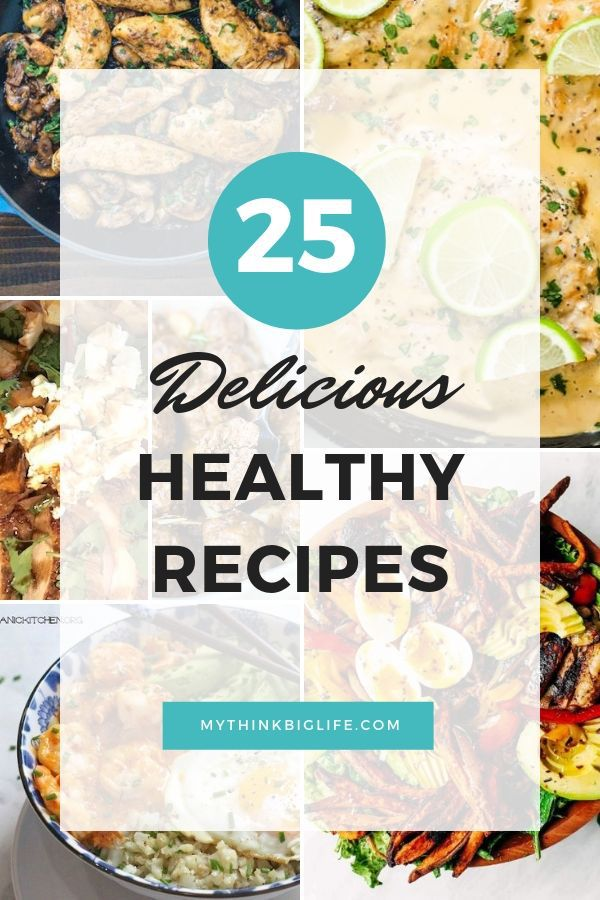 Healthy food can also be DELICIOUS food too! This is a list of 25 delicious healthy recipes that are good for you.  Your taste buds and your body will thank you.