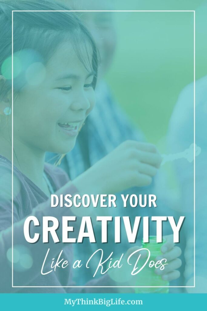 Discover Your Creativity Like a Kid Does