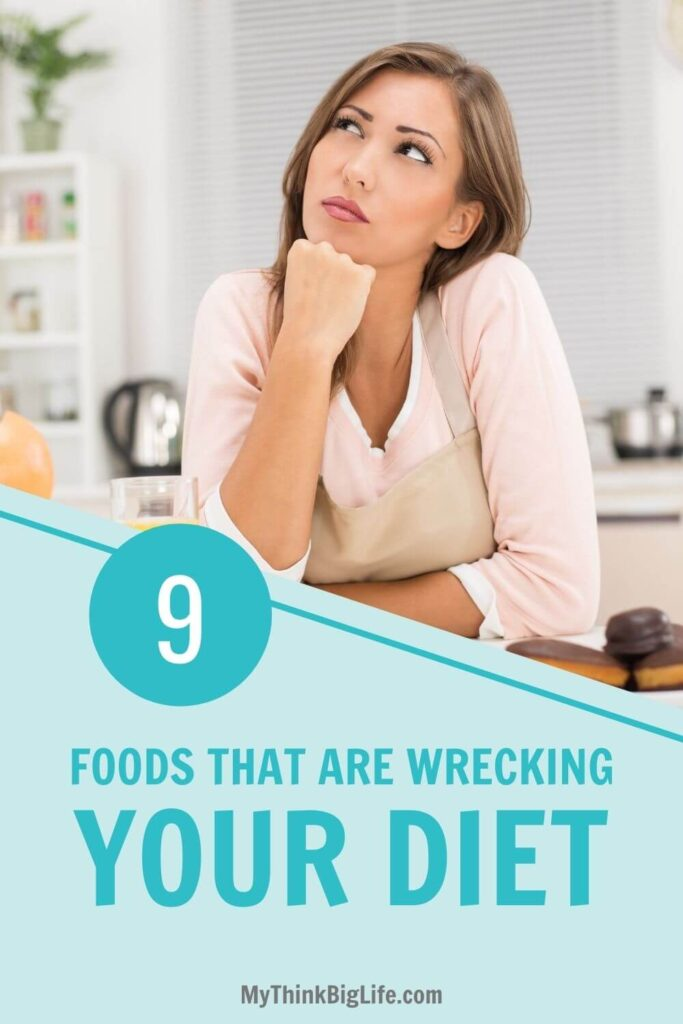 9 Diet Foods That ARE Wrecking Your Diet!