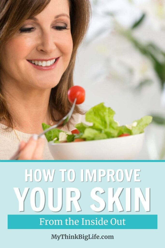 How to Improve Your Skin From the Inside Out