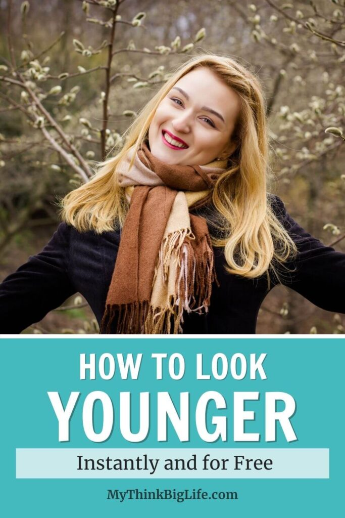 How to Look Younger, Instantly and for Free
