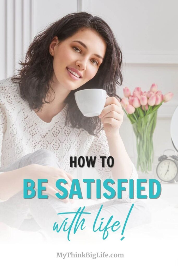 How to be Satisfied with Life